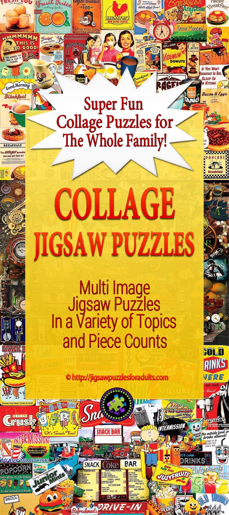 Collage Jigsaw Puzzles for adults are pretty darn cool!Try out one of these really awesome Collage Puzzles that are fun for the whole family. You'll find an amazing variety of collage jigsaw puzzles on just about any topic and piece count.