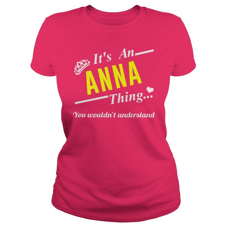 Its an ANNA Thing - T-Shirt, Hoodie, Sweatshirt