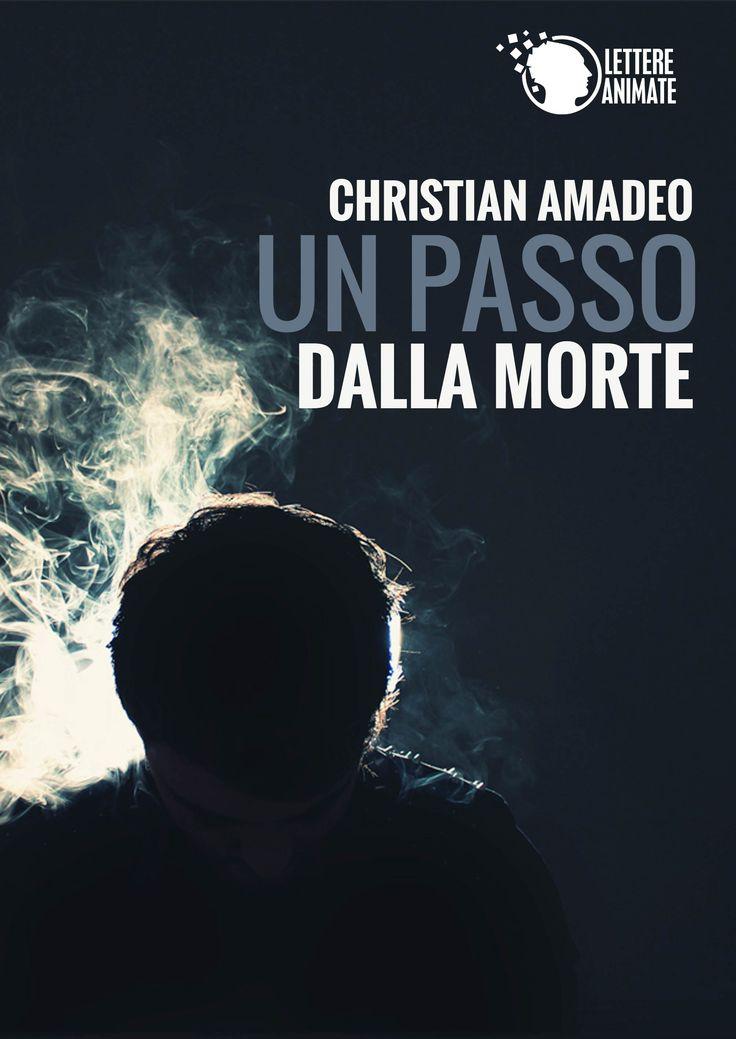 """La copertina del romanzo """"Un Passo dalla Morte"""" di Christian Amadeo."""
