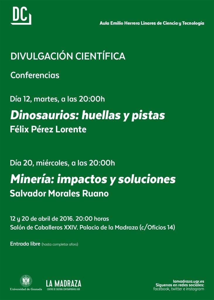 """Los Días 12 y 20 de Abril de 2016 se llevarán a cabo las conferencias de Divulgación científica: """"Dinosaurios: huellas y pistas"""" y """"Minería: impactos y soluciones"""", en #LaMadraza, 20h. Entrada libre. Organiza: Área de Ciencias Experimentales y de la Salud. #CªYTecnologiaUGR #LaMadrazaCCCUGR #CienciasUGR"""