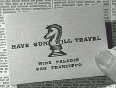 Have Gun Will Travel TV Show...still remember the words to the title song. :)