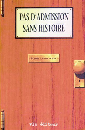 Pas d'admission sans histoire by Plume Latraverse http://www.amazon.ca/dp/2890055280/ref=cm_sw_r_pi_dp_ksyIvb1DYRERF