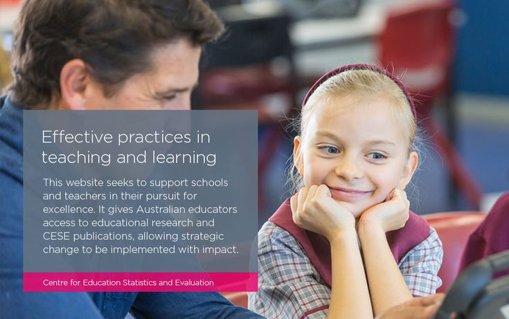 Effective practices in teaching and learning. This website seeks to support schools and teachers in their pursuit for excellence. It gives Australian educators access to educational research and CESE publications, allowing strategic change to be implemented with impact. Centre for Education Statistics and Evaluation.