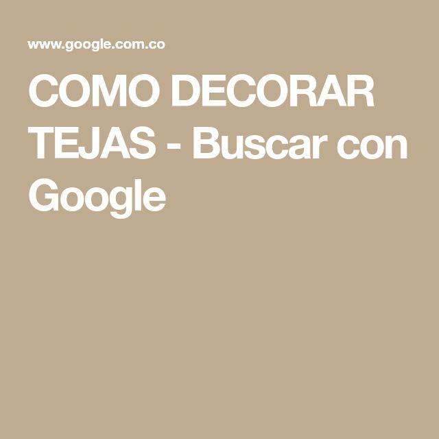 COMO DECORAR TEJAS - Buscar con Google