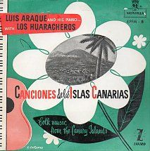 45cat - Luis Araque With Los Huaracheros - Canciones De Las Islas Canarias - Montilla Zafiro - Spain