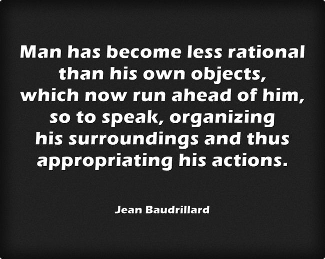 ― Jean Baudrillard