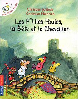 Les petites Poules, la bete et le chevalier - Par Christian Heinrich