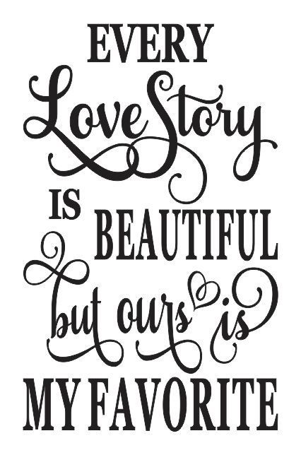 Funny Friday Quotes Humor: STENCIL*Every Love Story Is Beautiful*for Signs Wedding