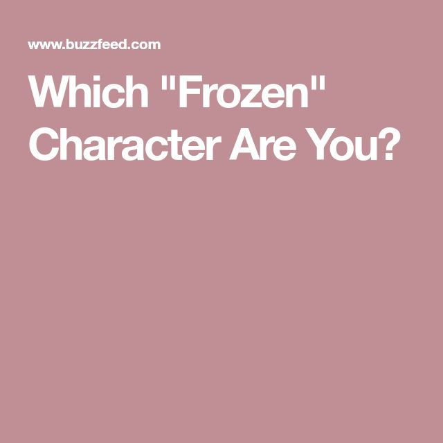 """Which """"Frozen"""" Character Are You?"""