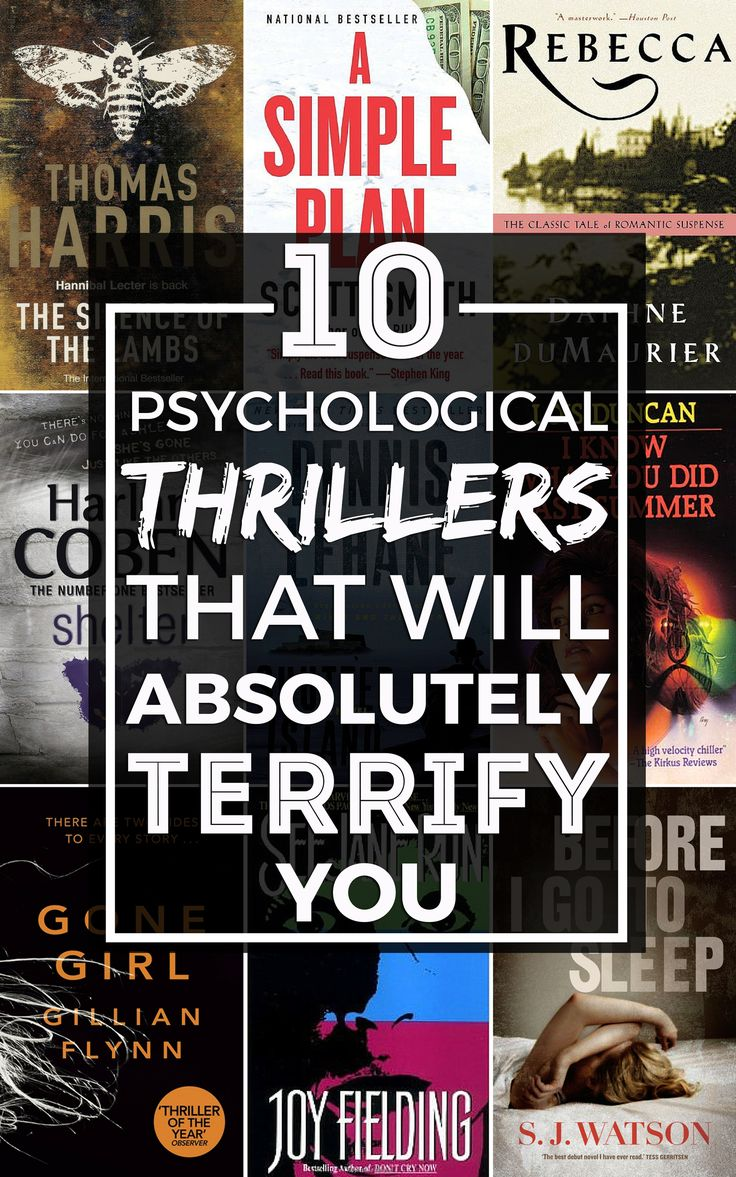 Ten of the scariest psychological thrillers you absolutely MUST read. Not sure if I can handle these. I enjoy sleeping.