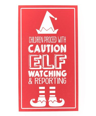 """This 'Elf Watch' Wall Sign is perfect! I'd rather it say """"You better WATCH OUT, you're ELF might be watching!"""""""