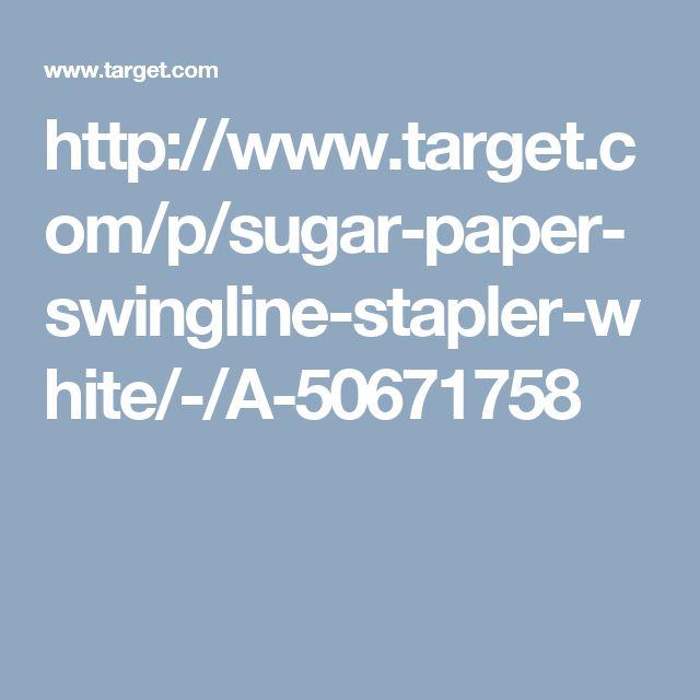 http://www.target.com/p/sugar-paper-swingline-stapler-white/-/A-50671758