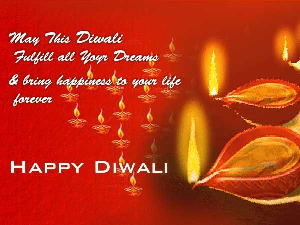 """ May this Diwali fulfill all your dreams & bring happiness to your life forever. "" ~ Author Unknown    http://excellentquotations.com/quote-by-id?qid=61074  http://excellentquotations.com/quotes-by-authors?at=Author-Unknown"
