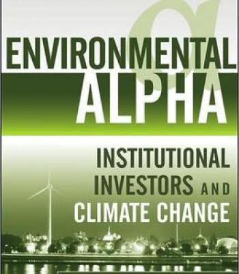 Environmental Alpha: Institutional Investors And Climate Change PDF