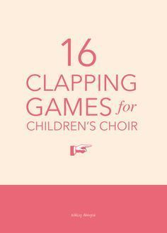 16 fun hand-clapping games for children's choir - great for a gathering activity or quick change-of-pace in the middle of rehearsal!   @ashleydanyew