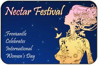 International Women's Day, Fremantle Nectar Festival