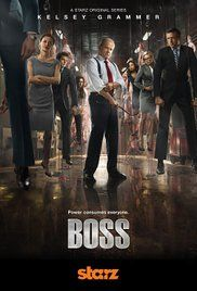 Boss Kelsey Grammer Season 1 Episode 1. Mayor Tom Kane, diagnosed with a dementia disorder, struggles to keep his grip on power in Chicago.