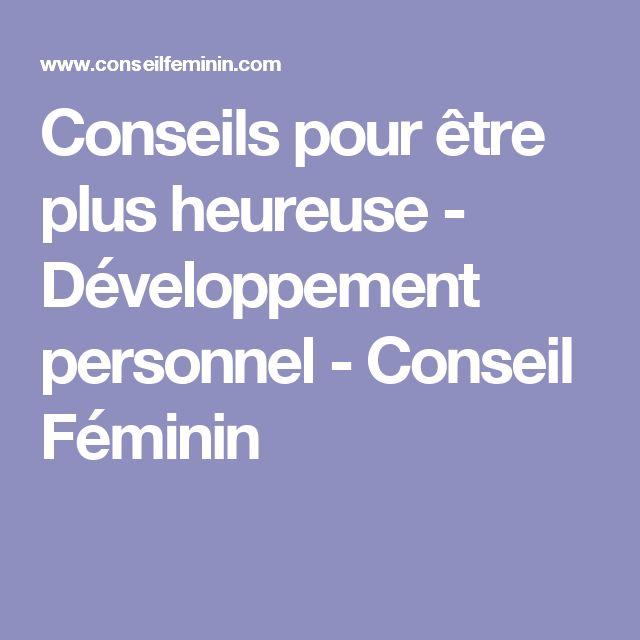 Conseils pour être plus heureuse - Développement personnel - Conseil Féminin