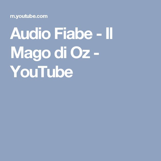 Audio Fiabe - Il Mago di Oz - YouTube