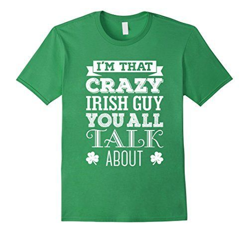 St. Patrick's Day T-Shirt Crazy Irish Guy - Funny T-Shirt for Men and Kids.