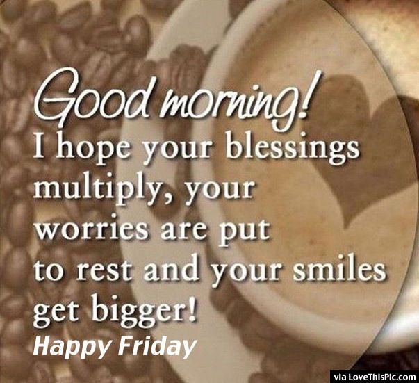 good morning friday | Pin Good Morning Friday on Pinterest