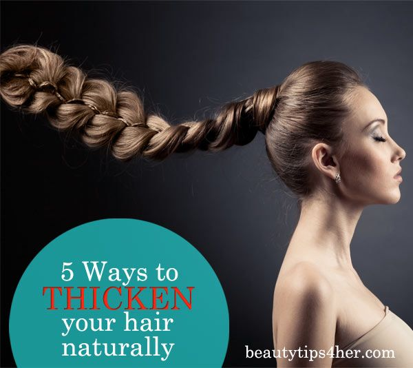5 Ways To Thicken Hair Naturally | Beauty and MakeUp Tips