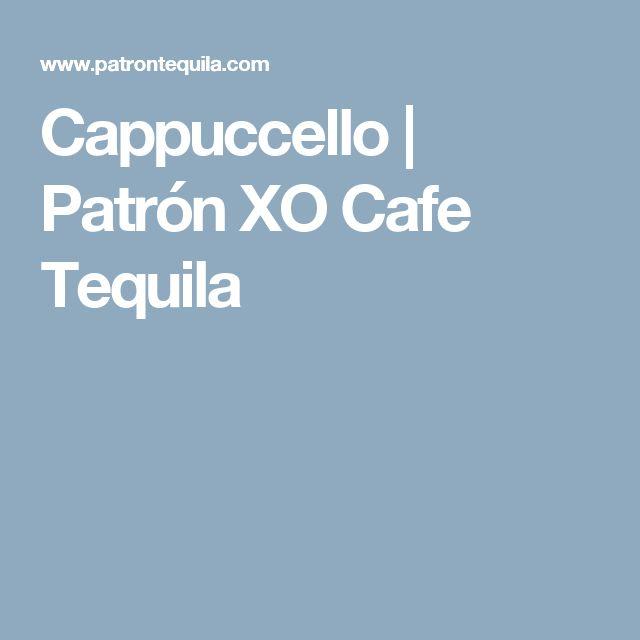 Cappuccello | Patrón XO Cafe Tequila