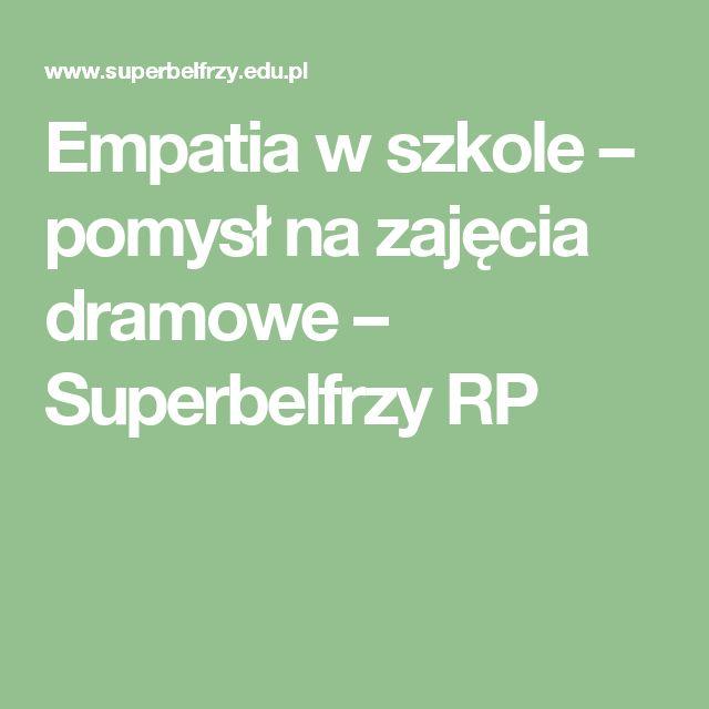 Empatia w szkole – pomysł na zajęcia dramowe – Superbelfrzy RP