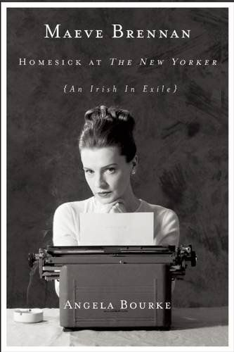 Maeve Brennan: Homesick at The New Yorker by Angela Bourke