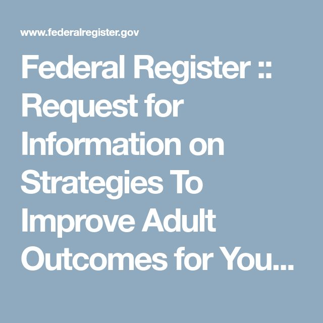 Federal Register        ::        Request for Information on Strategies To Improve Adult Outcomes for Youth Receiving Supplemental Security Income (SSI)
