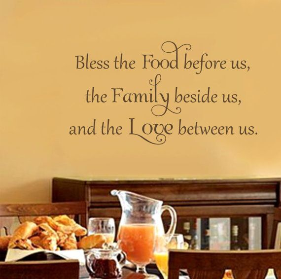 Kitchen Saying Wall Decal  Bless the Food before us, the Family beside us, and the Love between us. **Gratitude** :)