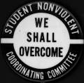 """Campaign button """"Student Nonviolent Coordinating Committee : We shall overcome"""" undated :: Historical Manuscripts and Photographs"""