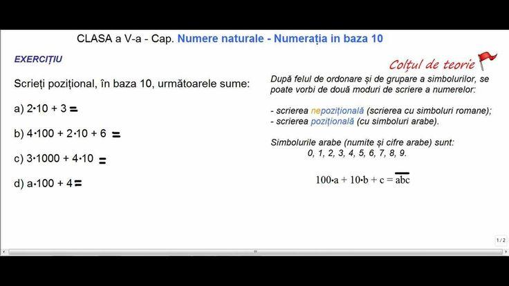 După felul de ordonare și de grupare a simbolurilor, se poate vorbi de două moduri de scriere a numerelor: - scrierea nepozițională (scrierea cu simboluri romane); - scrierea pozițională (cu simboluri arabe).  Simbolurile arabe (numite și cifre arabe) sunt: 0, 1, 2, 3, 4, 5, 6, 7, 8, 9.    Exercitiul 2 Scrieți pozițional, în baza 10, următoarele sume: a) 2x10 + 3 b) 4x100 + 2x10 + 6  c) 3x1000 + 4 10 d) ax100 + 4