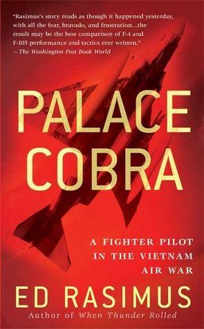 Palace Cobra: A Fighter Pilot in the Vietnam Air War. #VietnamWarMemories