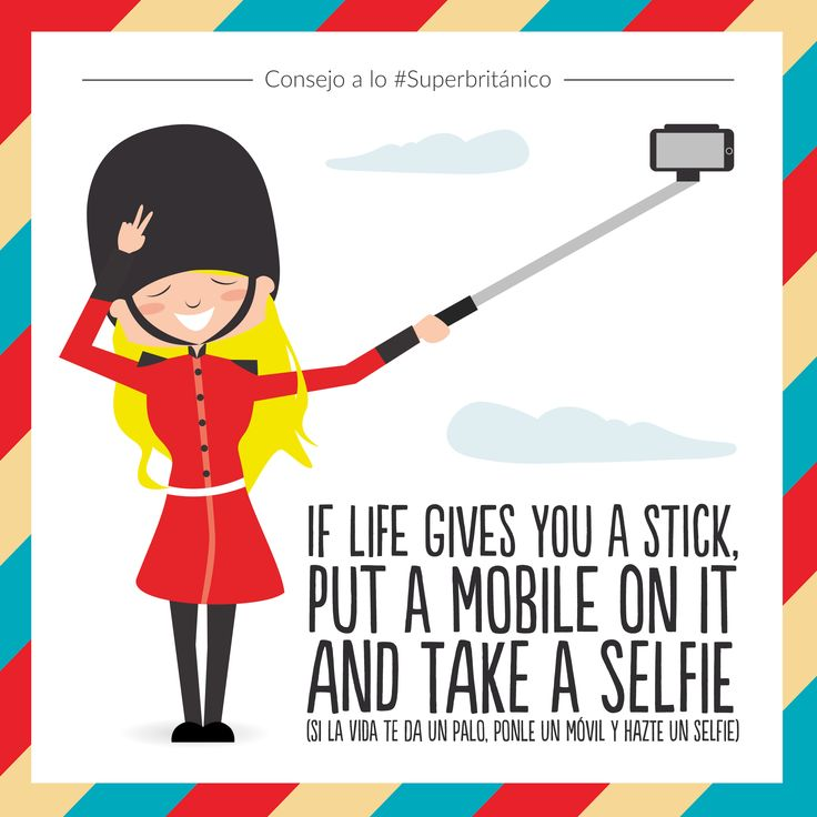 ¡Consejo a lo #Superbritánico! If life gives you a stick, put a mobile on it and take a selfie (Si la vida te da un palo, ponle un móvil y hazte un selfie).