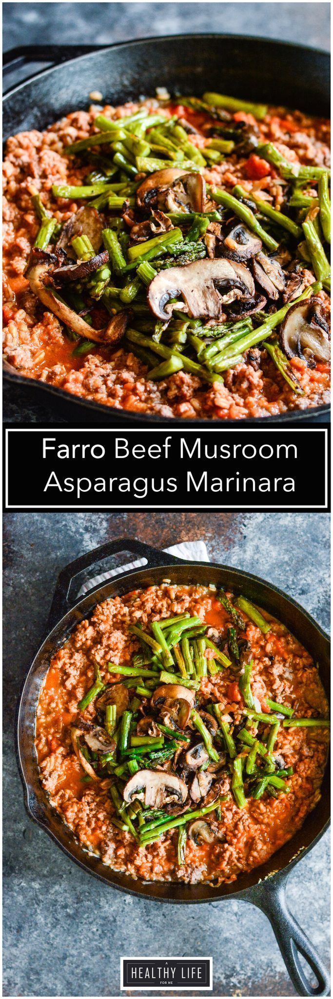 Ground beef, roasted mushrooms, and asparagus mixed in with Farro, an ancient grain all tied together with a marinara sauce. A hearty, delicious and nutritious recipe | Healthy Weeknight Dinner Recipe | Low Calorie Recipes | High Protein Recipes | Macro Recipes