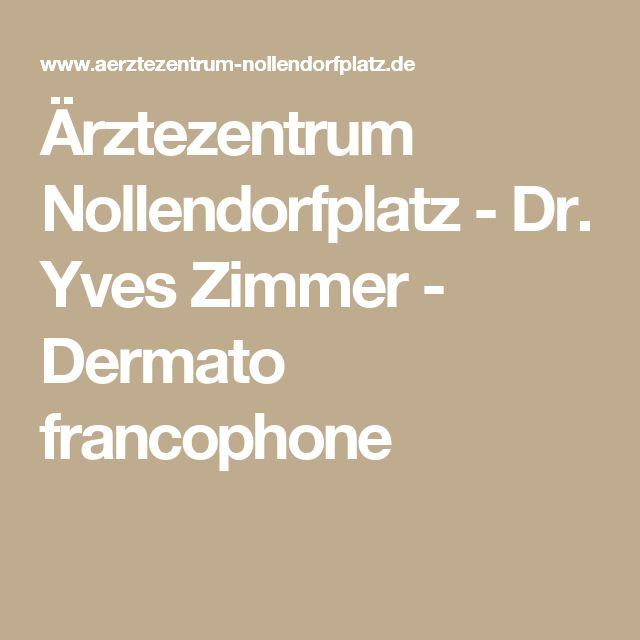 Ärztezentrum Nollendorfplatz - Dr. Yves Zimmer - Dermato francophone