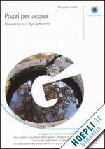 POZZI PER ACQUA un libro di GORLA MAURIZIO pubblicato da FLACCOVIO DARIO