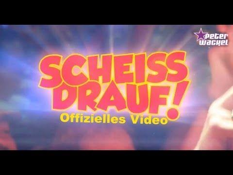▶ Scheiss drauf! - Peter Wackel (offizielles Video) - YouTube