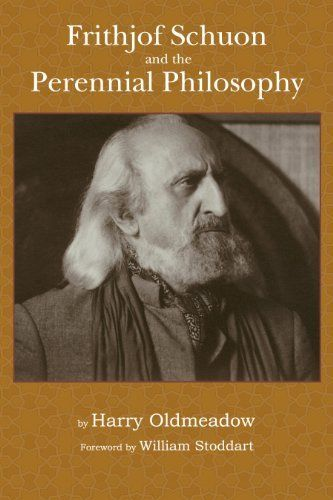 Frithjof Schuon and the Perennial Philosophy by Harry Oldmeadow. $4.81. Publisher: World Wisdom (August 19, 2010). 378 pages. Author: Harry Oldmeadow