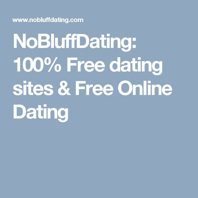 100% free dating online sites