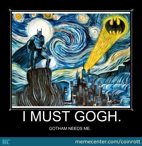 Van Gogh Humor I Must Gogh!