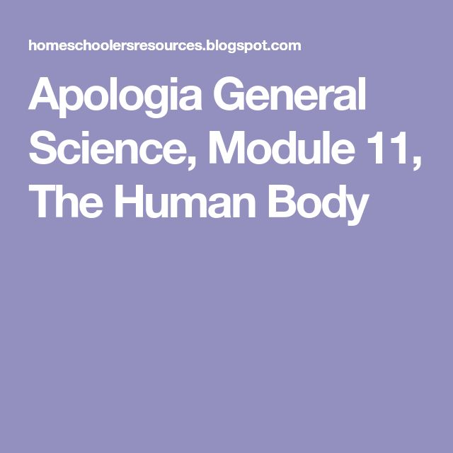 Apologia General Science, Module 11, The Human Body