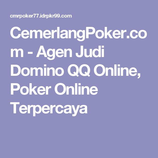 CemerlangPoker.com - Agen Judi Domino QQ Online, Poker Online Terpercaya