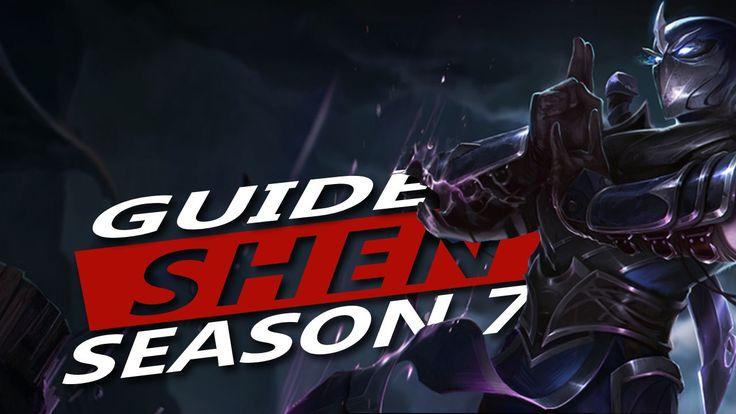Shen Guide S7 ~ League of Legends