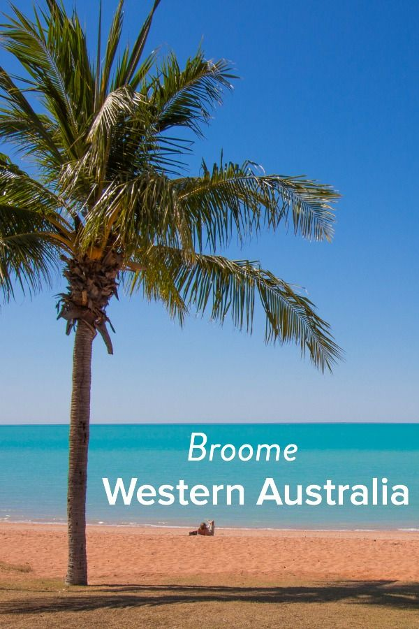 We highly recommend you add Broome to your Australia travel bucket list