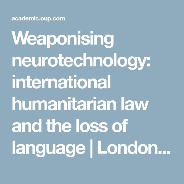Weaponising neurotechnology: international humanitarian law and the loss of language | London Review of International Law | Oxford Academic