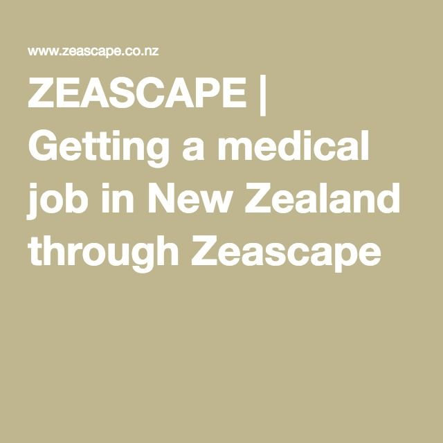 ZEASCAPE | Getting a medical job in New Zealand through Zeascape