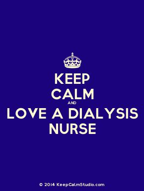 'Keep Calm and Love A Dialysis Nurse' made on Keep Calm Studio: Create your own custom 'Keep Calm and Love A Dialysis Nurse' posters » Keep Calm Studio