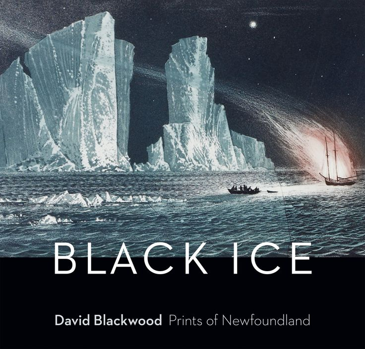Black Ice: David Blackwood, Prints of Newfoundland by Katharine Lochnan